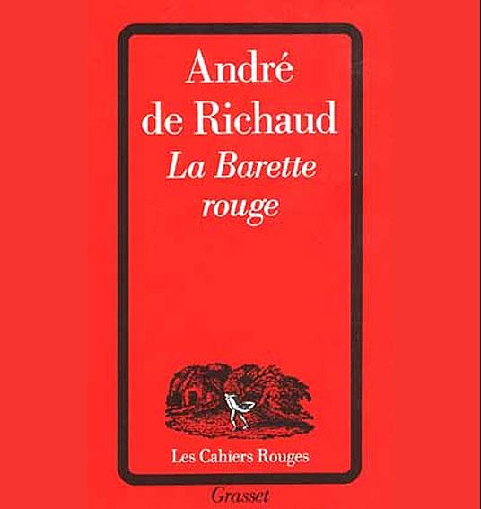 La Barette Rouge, André de Richaud