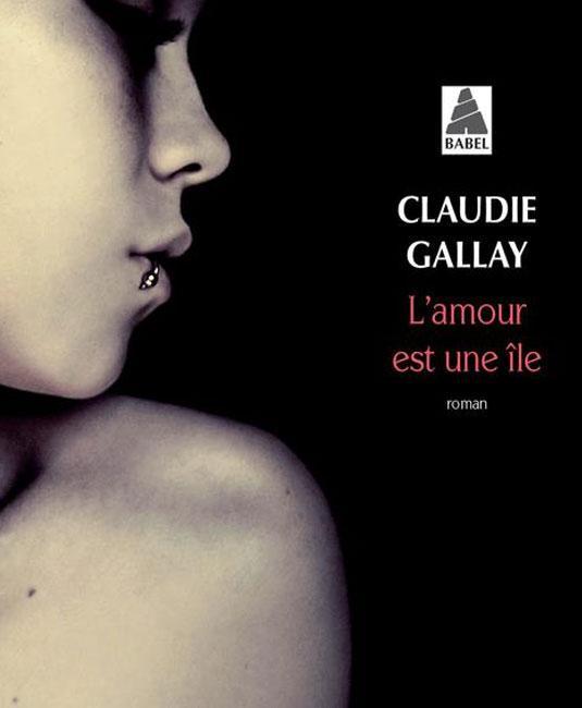 L'amour est une îl, Claudia Gallay